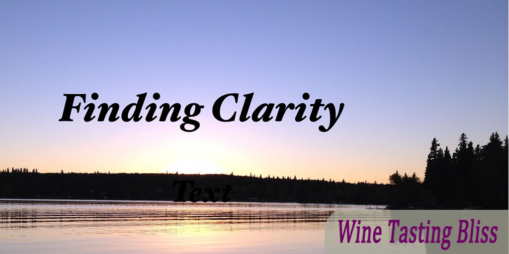 Finding Clarity in the Tasting Room