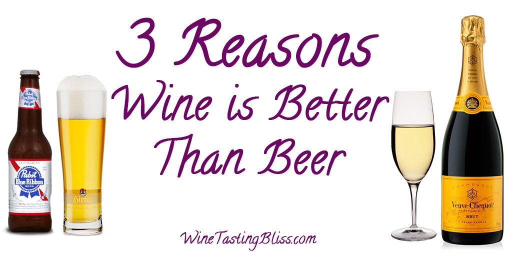 3 Reasons Wine is Better Than Beer