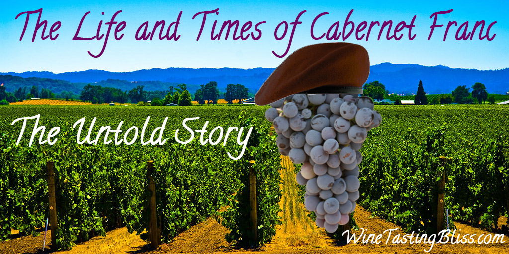 The Life and Times of Cabernet Franc