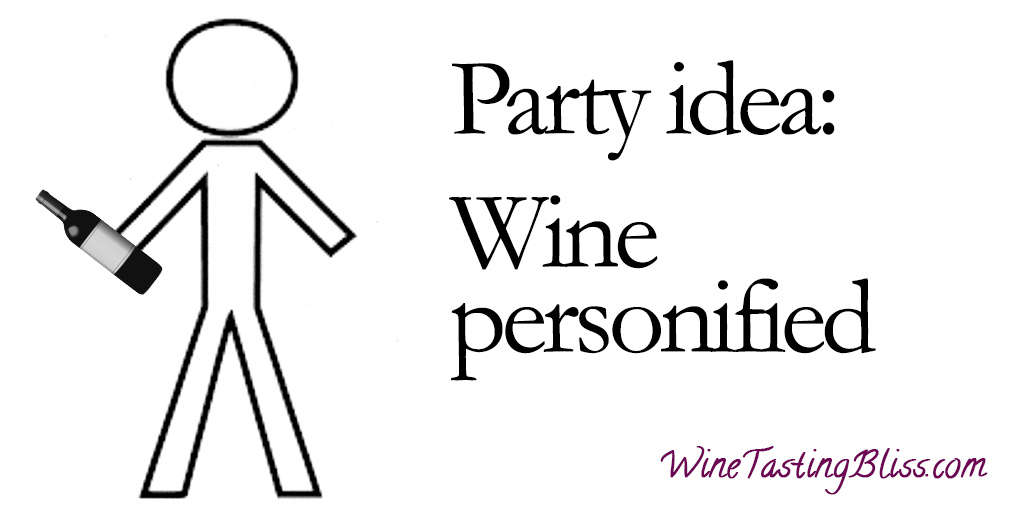 Party Idea: Wine Personified!