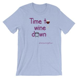 Time to wine down Short-Sleeve Unisex T-Shirt