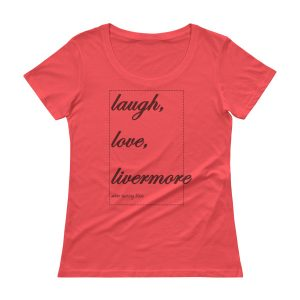 Laugh, love, Livermore Ladies' Scoopneck T-Shirt
