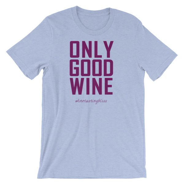 """Only good wine"" Short-Sleeve Unisex T-Shirt"
