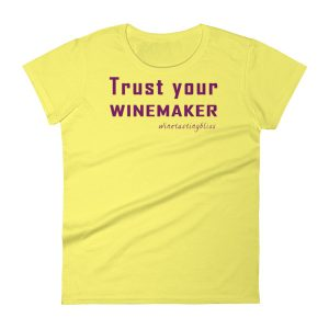 Trust your winemaker Women's short sleeve t-shirt