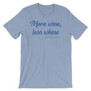 """More wine less whine"" Short-Sleeve Unisex T-Shirt"