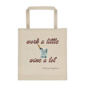 Work a little, wine a lot Tote bag