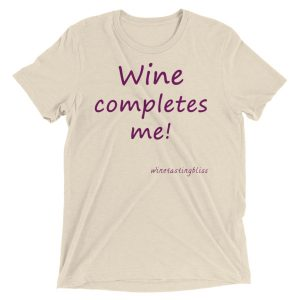 """""""Wine completes me"""" Short sleeve t-shirt"""
