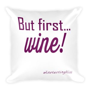 But first... wine! Square Pillow