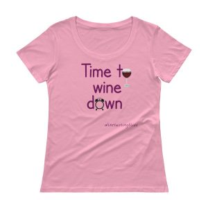 Time to wine down Ladies' Scoopneck T-Shirt