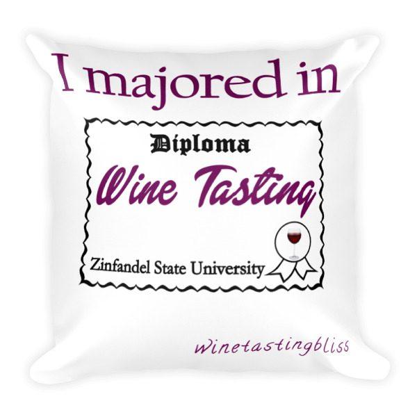 """I majored in Wine Tasting"" Square Pillow"