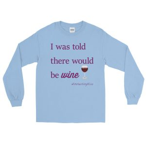 I was told Long Sleeve T-Shirt