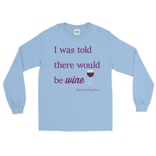 """I was told"" Long Sleeve T-Shirt"