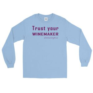 Trust your winemaker Long Sleeve T-Shirt