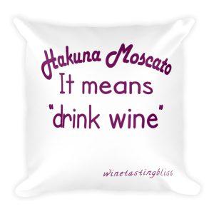 Hakuna Moscato Square Pillow