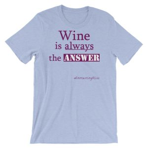 Wine is always the answer Short-Sleeve Unisex T-Shirt