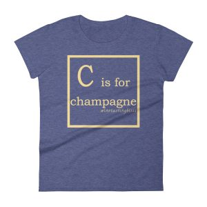 C is for champagne Women's short sleeve t-shirt