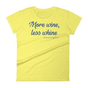 More wine less whine Women's short sleeve t-shirt