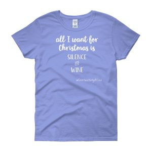 """All I want for Christmas"" Women's short sleeve t-shirt"