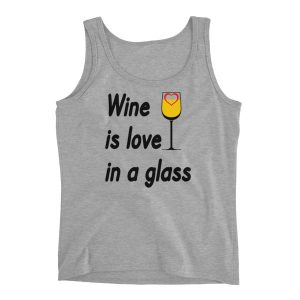 Wine is Love in a Glass Ladies' Tank