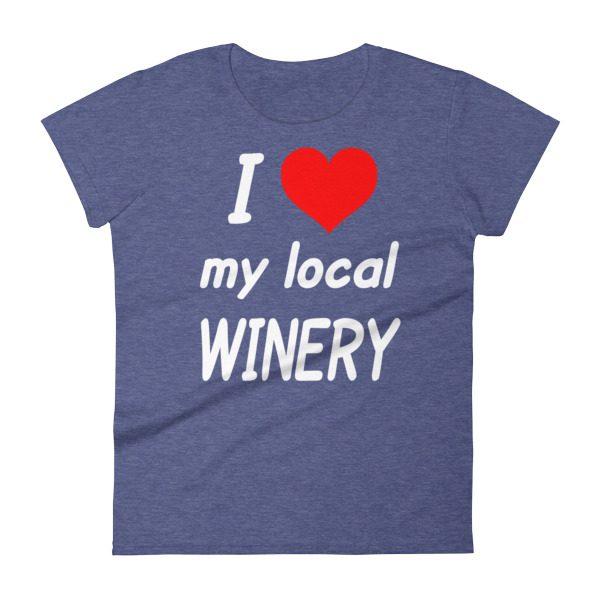 """""""I HEART My Local Winery"""" Women's short sleeve t-shirt"""