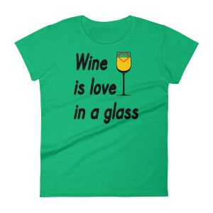Wine is Love in a Glass Women's short sleeve t-shirt