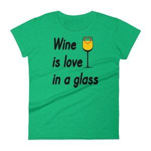 Wine is Love in a Glass Women's short sleeve t-shirt