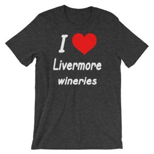 """I HEART Livermore Wineries"" Short-Sleeve Unisex T-Shirt"