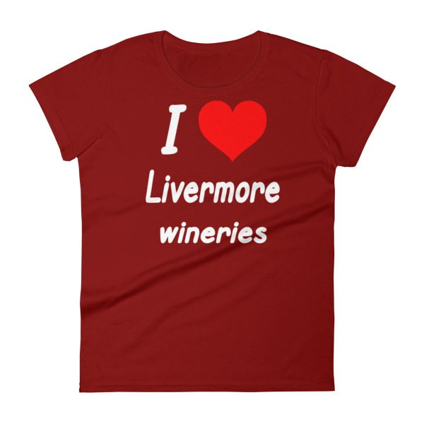 """I HEART Livermore Wineries"" Women's short sleeve t-shirt"