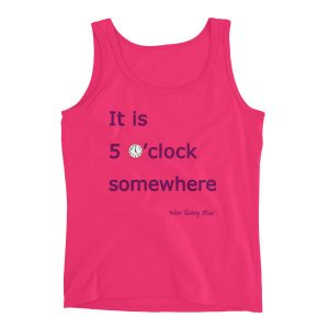 """It is 5 o'clock somewhere"" Ladies' Tank"