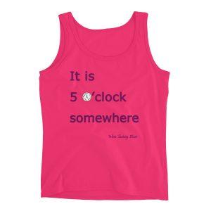 """It is 5 o'clock somewhere"" Ladies' Tank"
