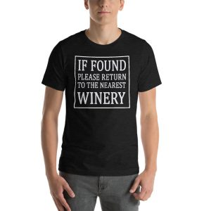 """""""If Found Please Return To The Nearest Winery"""" Short-Sleeve Unisex T-Shirt"""