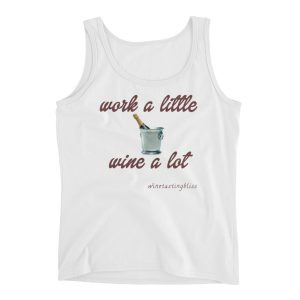 """Work a little, wine a lot"" Ladies' Tank"