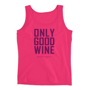 """Only good wine"" Ladies' Tank"