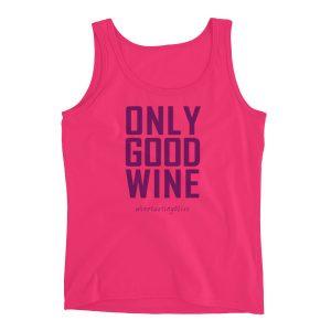 """Only good wine"" Ladies' Tank"