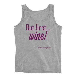 """But first… wine!"" Ladies' Tank"