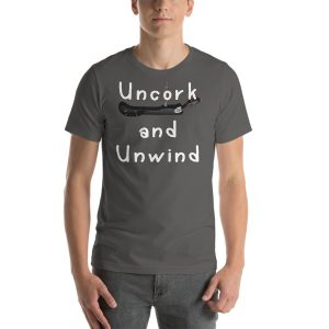 Uncork and Unwind Short-Sleeve Unisex T-Shirt