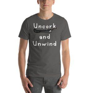 """Uncork and Unwind"" Short-Sleeve Unisex T-Shirt"
