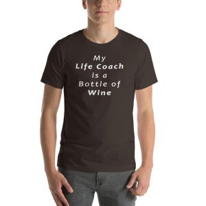 My Life Coach is a Bottle of Wine Short-Sleeve Unisex T-Shirt