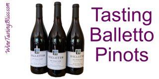 Tasting Balletto Pinots